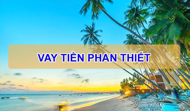 vay tiền nóng Phan Thiết