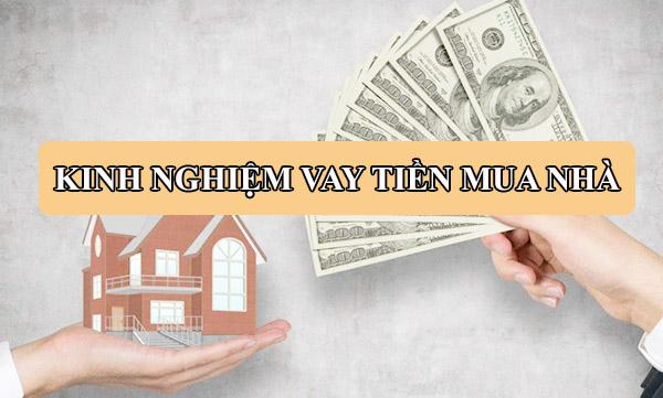 một số kinh nghiệm cần biết khi vay tiền mua nhà