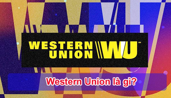 thế nào là western Union