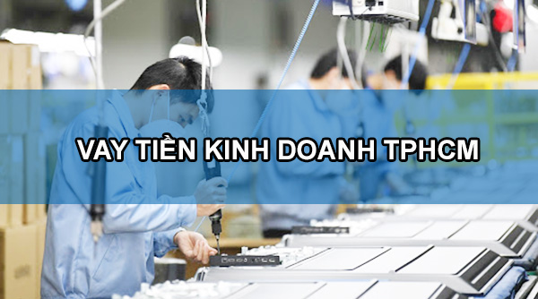 cho-vay-de-kinh-doanh-tai-tphcm