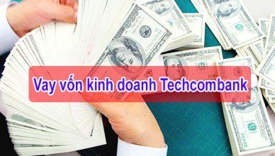 Vay vốn doanh nghiệp ngân hàng Techcombank