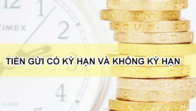 tiền gửi có kỳ hạn và không kỳ hạn