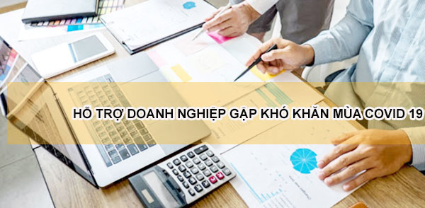 hỗ trợ tài chính cho doanh nghiệp gặp khó khăn mùa covid 19