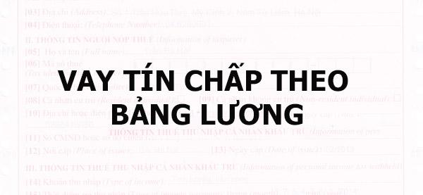 dieu-kien-de-vay-tien-tin-chap-theo-bang-luong