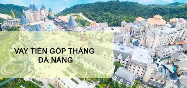 vay-tien-gop-thang-da-nang
