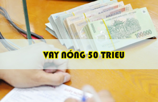 cach-vay-duoc-tien-50-trieu-co-trong-ngay